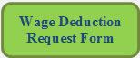 Rounded Rectangle: Wage Deduction Request Form